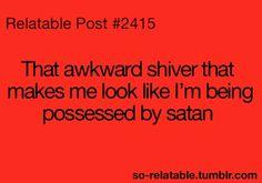 The awkward shiver