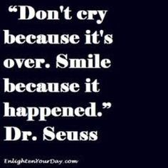 Smile because it happened #seuss