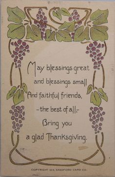 May blessings great and blessings small and faithful friends - the best of all - bring you a glad Thanksgiving Thanksgiving Greeting Cards, Vintage Thanksgiving, Vintage Holiday, Happy Thanksgiving, Holiday Fun, Card Sayings, Holidays And Events, Happy Holidays, Holiday Traditions