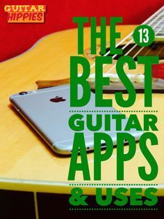 The 13 Best Guitar Apps That You Will ACTUALLY USE