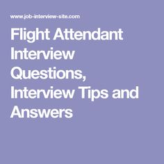 Flight Attendant Interview Questions, Interview Tips and Answers