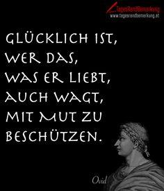 Das #Zitat zum Tag von der #TagesRandBemerkung: Glücklich ist, wer das, was er liebt, auch wagt, mit Mut zu beschützen, zum Thema #Liebe #Glück #Mut #Ovid