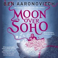 Moon Over Soho by Ben Aaronovitch. Another re-listen. Can't help myself.