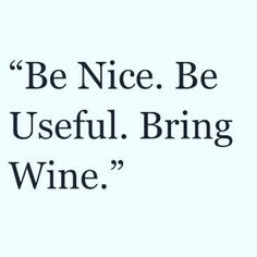 Words to live by... #winequote