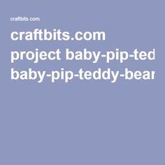 craftbits.com project baby-pip-teddy-bear