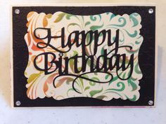 Working with stencils and Distress Inks.  Happy Birthday die cut from Elizabeth Crafts.