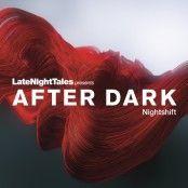 http://rollyy.com/music/latenighttales-after-dark-nightshift/e733260 LateNightTales - After Dark Nightshift