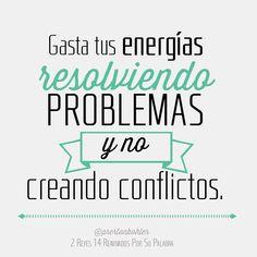 No crees conflictos... resuélvelos! :D mediación!!! :)
