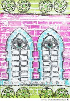 """""""The Eyes are the Window of the Soul"""" is a stenciled journal page by Tina Walker."""