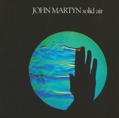 John Martyn - Solid Air One of the best folk records ever. Don't Know is, like, the perfect song. Vinyl Cover, Cover Art, John Martyn, Electric Music, Air One, Arabian Art, Plastic Art, Best Albums, Art Music