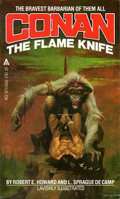 The Flame Knife (Conan) by L Sprague de Camp and Robert E Howard - book cover, description, publication history. Fantasy Book Covers, Best Book Covers, Fantasy Books, Comic Book Covers, Fantasy Artwork, Ace Books, Cool Books, Pulp Fiction, Science Fiction