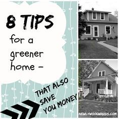 8 Tips for a greener home (that also save you money). eco-friendly tips from renovators. http://newlywoodwards.com/2014/04/eight-tips-for-a-greener-home-that-also-saves-you-money.html?utm_content=buffer2e174&utm_medium=social&utm_source=pinterest.com&utm_campaign=buffer#_a5y_p=1463888
