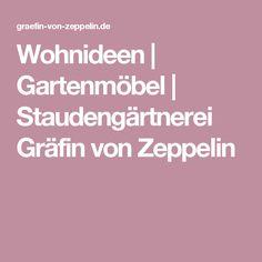 Wohnideen | Gartenmöbel | Staudengärtnerei Gräfin von Zeppelin