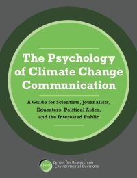 The Psychology of Climate Change Communication: Free Guide from Columbia University Center for Research on Environmental Decisions.  (NurtureNature Note: This is important reading because careful message framing and targeting can significantly help motivate lasting behavior change. Fear laden messages can backfire. )