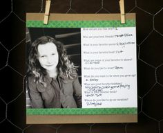 Birthday Box: Every year, print a questionnaire for kid to fill out w/ their photo. Can also include a letter from parent to kid each year.