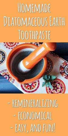 Homemade Diatomaceous Earth Toothpaste - It's a love/love thing