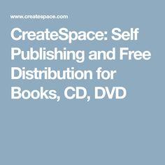 CreateSpace: Self Publishing and Free Distribution for Books, CD, DVD #KindlePublishing #KindleSelfPublishing