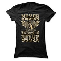 Never Underestimate... South Gate Women - 99 Cool City  - #gift for friends #gift card. CHECK PRICE => https://www.sunfrog.com/LifeStyle/Never-Underestimate-South-Gate-Women--99-Cool-City-Shirt-.html?68278