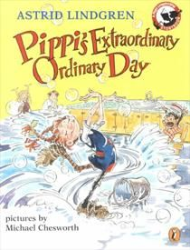 Pippi's Extraordinary Ordinary Day (Lindgren, Astrid, Pippi Longstocking Storybook)