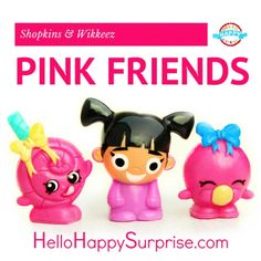 PINK FRIENDS - Disney Wikkeez Boo with Shopkins Lolli Poppins and Bubbles ♥ www.HelloHappySurprise.com