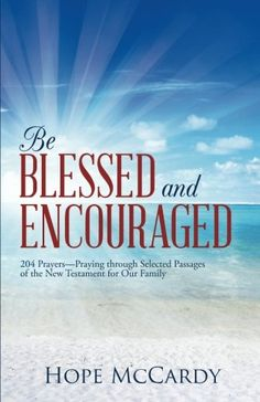 Be Blessed and Encouraged: 204 Prayers-Praying through Se... https://www.amazon.com/dp/1490844376/ref=cm_sw_r_pi_dp_x_0fVcAbC2HN36S