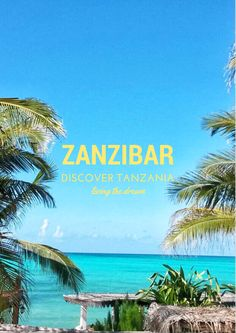 Discover the best baches in Africa! Zanzibar, an archipelago of Tanzania, has some of the most beautiful beaches in the world!