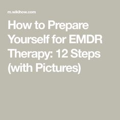 Strategies for making the most of 55 minute emdr sessions pinterest how to prepare yourself for emdr therapy 12 steps with pictures solutioingenieria Image collections