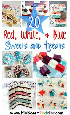 red white and blue sweets and treats. Lots of great desserts and recipes to cook and bake for 4th July or Memorial Day - perfect for hosting an Independence Day Grill or bbq