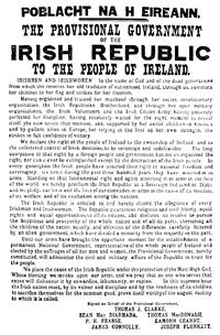 Easter Proclamation of 1916-The Easter Rising (Irish: Éirí Amach na Cásca),[1] also known as the Easter Rebellion, was an armed insurrection in Ireland during Easter Week, 1916. The Rising was mounted by Irish republicans to end British rule in Ireland, secede from the United Kingdom of Great Britain and Ireland and establish an independent Irish Republic while the United Kingdom was heavily engaged in World War I. It was the most significant uprising in Ireland since the rebellion of 1798.
