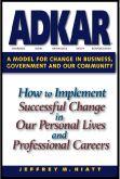 ADKAR- Change management philosophy.