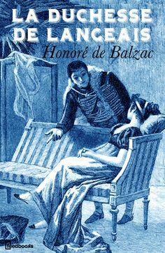 La Duchesse de Langeais de Honoré de Balzac ! Télécharger en EPUB, aussi disponible pour Kindle et en PDF