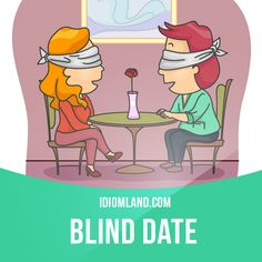 blind dating meaning Er, i mean kate plus 8 any guy who agrees to be filmed on a blind date isn't serious dollars to donuts she and vann had already met to discuss the scenario.