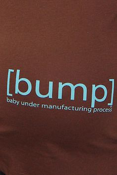 """[bump] """"baby under manufacturing process"""" Gender Reveal (Boy) Brown Maternity Tee 