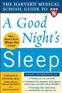 The Harvard Medical School Guide to a Good Night's Sleep (Harvard Medical School Guides) by Lawrence Epstein