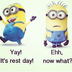 Rest day...haha, now what do I do?