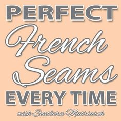 French seams are something I get several emails about. For some reason a French seam is something that is intimidating for some sewists. Sewing Lessons, Sewing Hacks, Sewing Tutorials, Dress Tutorials, Sewing Tips, Sewing Projects, Quilting Tutorials, Sewing Ideas, Techniques Couture