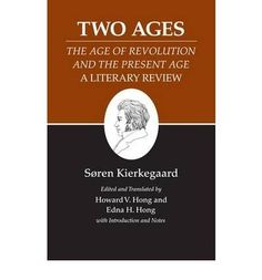 "Kierkegaard's Writings: Two Ages: ""The Age of Revolution"" and the ""Present Age"": A Literary Review v. XIV (Kierkegaard's Writings (Paperback)) (Paperback) - Common by Edited and translated by Howard V. Hong, Edited and translated by Edna H. Hong By (author) S?ren Kierkegaard"