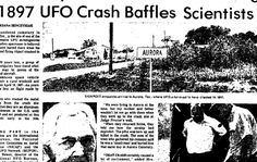 Aurora Texas UFO Crash 1897 | Many say that UFO sightings are a modern phenom fueled by science ...