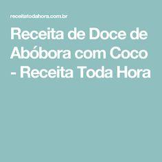 Receita de Doce de Abóbora com Coco - Receita Toda Hora