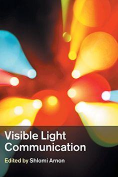 Visible Light Communication by Shlomi Arnon