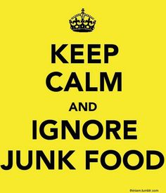 Keep calm and ignore junk food! Thoughts to live by! -Pure Barre Bellevue