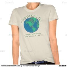 CHIROPRACTIC - Creating a healthier planet, one spine at a time Organic T-Shirt