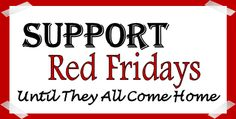 Red Friday- Until they all come Home