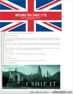 Britain and America - I ship it. This is freaking hilarious. And I can totally imagine it going down like that. (The graphic at the top, though. It's too perfect!)  They fight so adorably
