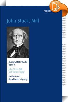John Stuart Mill und Harriet Taylor,  Freiheit und Gleichberechtigung    :  Wer das geschrieben hat, ist kein Geringerer als einer der wichtigsten Vordenker der liberalen Philosophie und der klassischen Nationalökonomie. Neben seinen zahlreichen bekannten Schriften zum Verhältnis von Staat und Individuum ist auch sein Privatleben höchst interessant und prägend für die Freiheitsphilosophie: John Stuart Mill lernt 1830, im Alter von 24 Jahren, die verheiratete Harriet Taylor kennen, die ...