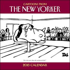 New Yorker Cartoons Wall Calendar: Bring some comic relief into your daily life with the Cartoons from The New Yorker 2013 Wall Calendar. Each month of the Cartoons from The New Yorker 2013 Wall Calendar features a New Yorker cartoon, and the grids contain plenty of space to jot down appointments, meetings, or activities each day.  $13.99  http://calendars.com/Cartoons-and-Comics/New-Yorker-Cartoons-2013-Wall-Calendar/prod201300003602/?categoryId=cat00046=cat00046#