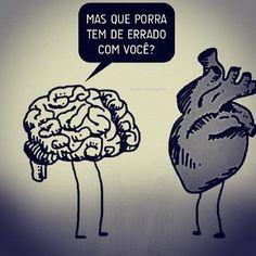 Cérebro x Coração (Brain x Heart)