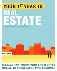 Your First Year in Real Estate: Making the Transition from Total Novice to Successful Professional, 2nd Ed.