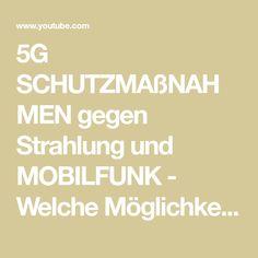 5G SCHUTZMAßNAHMEN gegen Strahlung und MOBILFUNK - Welche Möglichkeiten gibt es? - YouTube Mobiles, Youtube, Mobile Phones, Youtubers, Youtube Movies