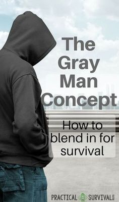 The gray man concept for survival. Blending in with the crowd is an important survival technique. Urban Survival, Survival Life, Survival Food, Wilderness Survival, Survival Prepping, Survival Skills, Survival Stuff, Emergency Planning, Survival Hacks